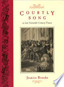 Courtly Song in Late Sixteenth Century France
