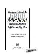Consumer s Guide to Free Medical Information by Phone and by Mail