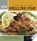 25 Essentials  Techniques for Grilling Fish