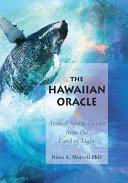 The Hawaiian Oracle : spectacular animal spirit guides of hawaii, gateway...