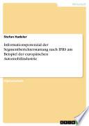Informationspotenzial der Segmentberichterstattung nach IFRS am Beispiel der europ  ischen Automobilindustrie