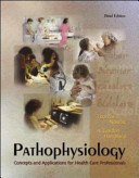 Pathophysiology  Concepts and Applications for Health Care Professionals