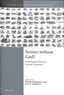 Science Without God? Rethinking the History of Scientific Naturalism Book Cover
