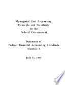 Managerial Cost Accounting Concepts   Standards for the Federal Government