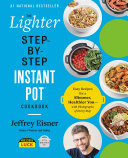 The Lighter Step-By-Step Instant Pot Cookbook Book