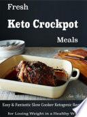 Fresh Keto Crockpot Meals