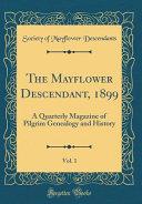 The Mayflower Descendant  1899  Vol  1
