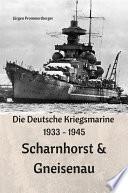 Die Deutsche Kriegsmarine 1933   1945  Scharnhorst   Gneisenau