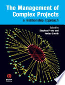 The Management of Complex Projects