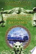 Legenden der Schattenj  ger Akademie