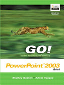 GO! with Microsoft Office PowerPoint 2003 Comprehensive