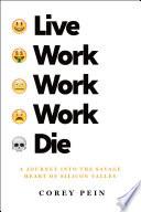 Live Work Work Work Die Book PDF