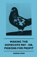 Making the Dovecote Pay   Or  Pigeons for Profit
