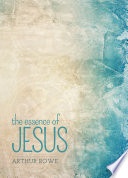 The Essence of Jesus