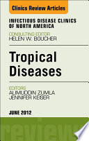 Tropical Diseases, An Issue of Infectious Disease Clinics - E-Book