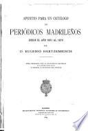 Apuntes para un catálogo de periódicos madrileños desde el año 1661 al 1870