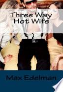 Three Way Hot Wife