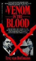 A Venom in the Blood by Eric Van Hoffman