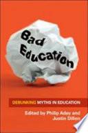 Bad Education Debunking Myths In Education