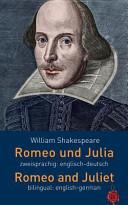 Romeo und Julia. Zweisprachig: Englisch-Deutsch. Romeo and Juliet. Bilingual: English-German