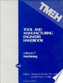 Tool and Manufacturing Engineers Handbook  Machining