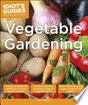 Idiot s Guides  Vegetable Gardening