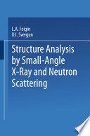 Structure Analysis by Small Angle X Ray and Neutron Scattering
