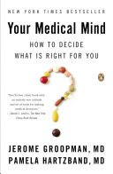 Your Medical Mind : and conflicting information, and provides insight into...