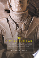 The Livery Collar in Late Medieval England and Wales