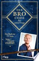 Der Bro Code f  r unterwegs