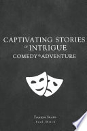 Captivating Stories of Intrigue   Comedy and Adventure