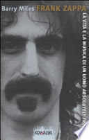 Frank Zappa. La vita e la musica di un uomo «Absolutely Free»