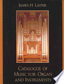Catalogue of Music for Organ and Instruments