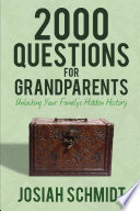 2000 Questions For Grandparents Unlocking Your Family S Hidden History
