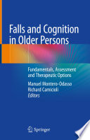 Falls And Cognition In Older Persons : understand the pathophysiology of falls...