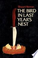 The Bird in Last Year s Nest