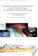 Occupation et gestion des plaines alluviales dans le nord de la France de l   ge du fer    l   poque gallo romaine