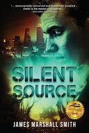 Silent Source  An Action Adventure Thriller