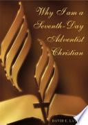 Why I Am a Seventh Day Adventist Christian