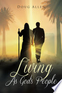 Living As God's People : is different and often hard to...