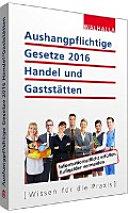 Aushangpflichtige Gesetze 2016 Handel und Gaststätten