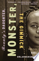 Beauty's Daughter, Monster, The Gimmick Dael Orlandersmith S Plays Has Dazzled Critics And