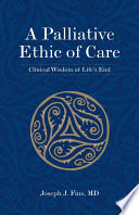 A Palliative Ethic of Care  Clinical Wisdom at Life s End