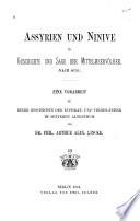Assyrien und Ninive in Geschichte und Sage der Mittelmeervölker (nach 607/6) eine Vorarbeit zu einer Geschichte der Euphrat- und Tigrisländer im späteren Altertum