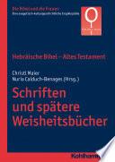 Hebräische Bibel - Altes Testament. Schriften und spätere Weisheitsbücher