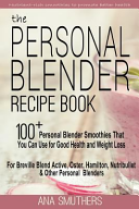 The Personal Blender Recipe Book