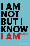 I Am Not But I Know I Am Book