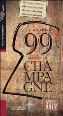 Le migliori 99 maison di Champagne 2016 2017