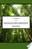 Enchanted Destiny  Awaken
