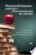 Desenvolvimento, emoção e relacionamento na escola: Contribuições da Psicologia para a Educação